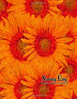 Nanny Log, A Daily Childcare Notebook: An Orange Sunflower 50 Day Feeding, Diaper Change, Nap Time, and Activity Journal, Green Leaves