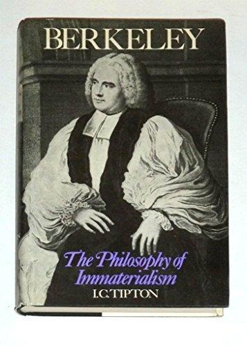 Berkeley: The Philosophy of Immaterialism
