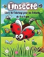 Insecte Livre de Coloriage pour les Enfants de 4 à 8 ans: Adorable livre de coloriage de dessins de bugs pour enfants, enfants
