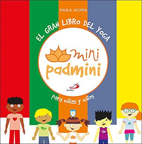 Gran Libro Del Yoga, El: para niños y niñas (Mini Padmini)