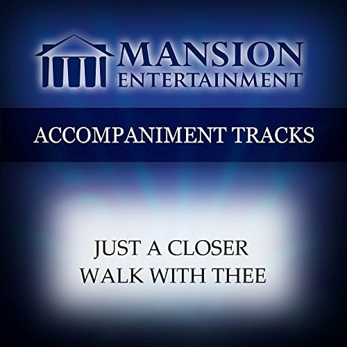 Just A Closer Walk With Thee [Accompaniment/Performance Track] by Mansion Music