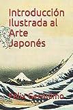Introducción Ilustrada al Arte Japonés (Spanish Edition)