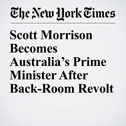Scott Morrison Becomes Australia's Prime Minister After Back-Room Revolt copertina