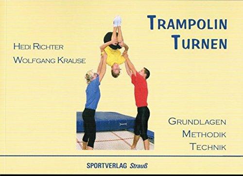 Trampolin Turnen: Grundlagen - Methodik - Technik