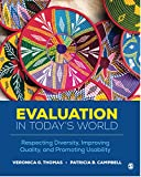 Evaluation in Today's World: Respecting Diversity, Improving Quality, and Promoting Usability