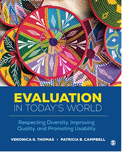 Compare Textbook Prices for Evaluation in Today's World: Respecting Diversity, Improving Quality, and Promoting Usability 1 Edition ISBN 9781544348162 by Thomas, Veronica G.,Campbell, Patricia B.