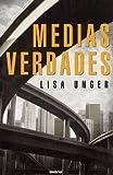 Medias Verdades by Lisa Unger (2008-02-11)