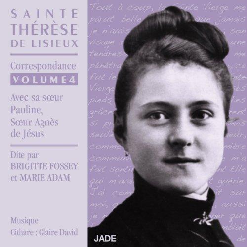 Correspondance avec sa sœur Pauline, Sœur Agnès de Jésus (Sainte Thérèse de Lisieux 4) Titelbild