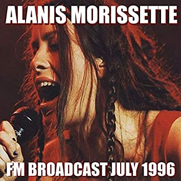 Alanis Morissette FM Broadcast July 1996