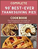 Paperback - Complete 90 + Best-Ever Thanksgiving Pies Cookbook: These Thanksgiving pies make beautiful (and tasty!) centerpieces for your holiday table.
