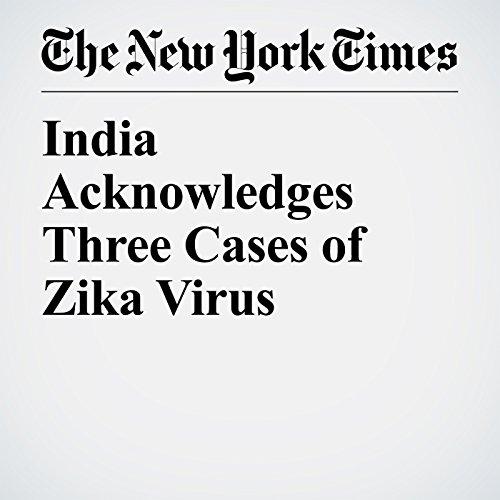 India Acknowledges Three Cases of Zika Virus copertina