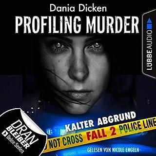 Kalter Abgrund     Laurie Walsh - Profiling Murder 2              Autor:                                                                                                                                 Dania Dicken                               Sprecher:                                                                                                                                 Nicole Engeln                      Spieldauer: 3 Std. und 43 Min.     Noch nicht bewertet     Gesamt 0,0