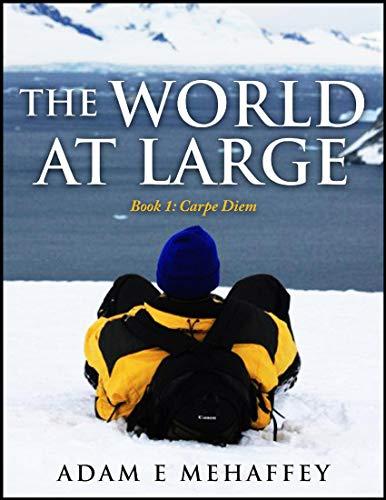 The World At Large - Book 1: Carpe Diem (English Edition)