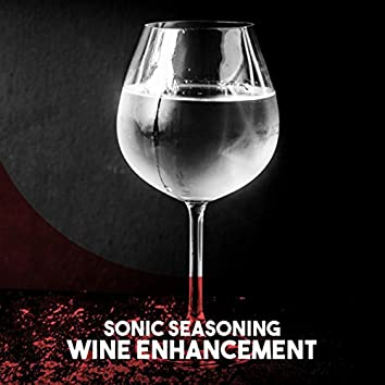 Sonic Seasoning: Wine Enhancement