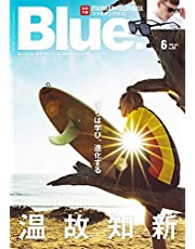 Blue. (ブルー) 2020年6月号 Vol.83【別冊付録サングラス】
