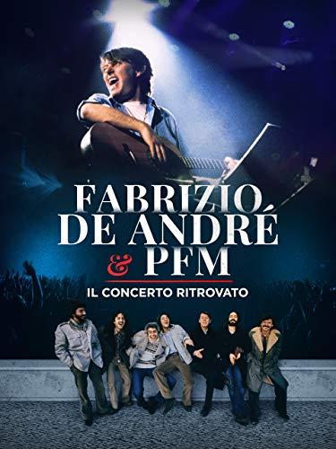Fabrizio De Andrè & PFM: Il concerto ritrovato