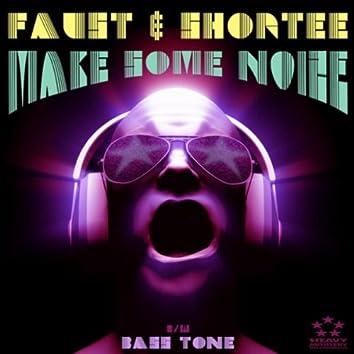 Make Some Noize / Bass Tone