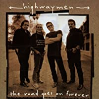 The Road Goes On Forever [Australian Import] by Highwaymen (1995-04-03)