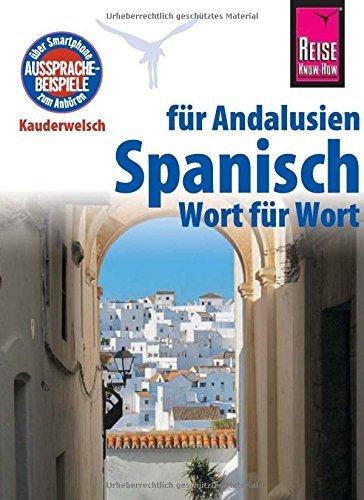 Reise Know-How Sprachführer Spanisch für Andalusien - Wort für Wort: Kauderwelsch-Band 185 by Rüdiger Müller (2016-05-12)