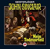 Geisterjäger John Sinclair Folge 040: Mein Todesurteil (3/3) von John Sinclair