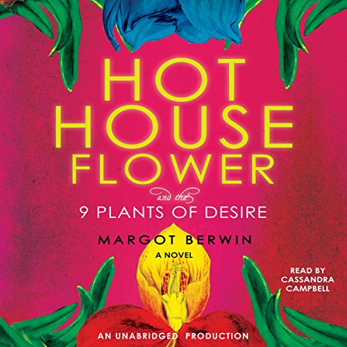 Hothouse Flower and the Nine Plants of Desire audiobook cover art