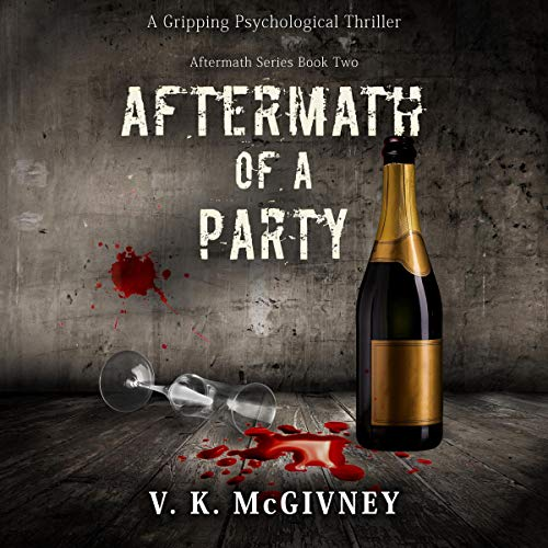 Aftermath of a Party (A Gripping Psychological Thriller) audiobook cover art