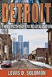 Detroit: Three Pathways to Revitalization