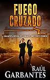 Fuego cruzado: Una novela negra de romance, misterio y crimen (Serie policíaca de los detectives...