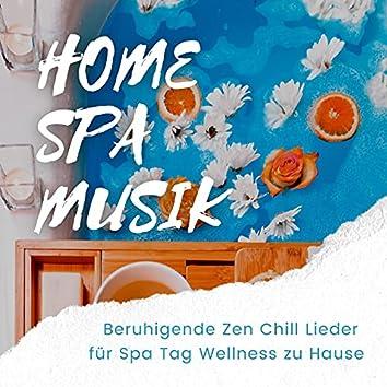 Home Spa Musik: Beruhigende Zen Chill Lieder für Spa Tag Wellness zu Hause