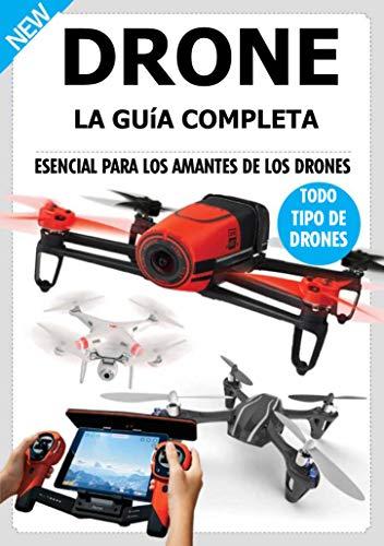 Drone: Una Guía Para Principiantes Para Elegir el Drone Adecuado y Pilotarlo con Total Facilidad