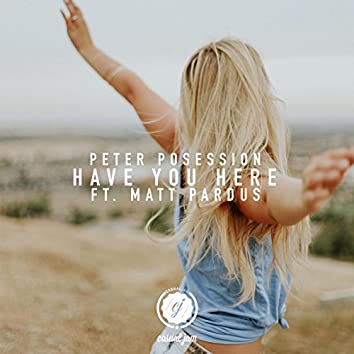 Have You Here (feat. Matt Pardus)