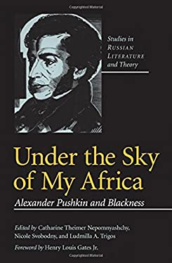Under the Sky of My Africa: Alexander Pushkin and Blackness (SRLT)