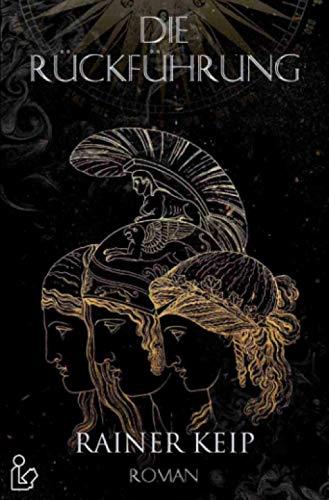 DIE RÜCKFÜHRUNG: Ein historischer Fantasy-Roman