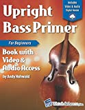 Upright Bass Primer Book for Beginners: with Online Video & Audio Access...
