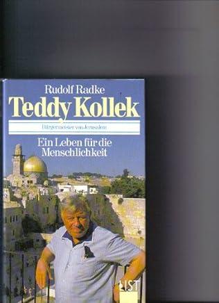 Teddy Kollek : ein Leben für die Menschlichkeit.