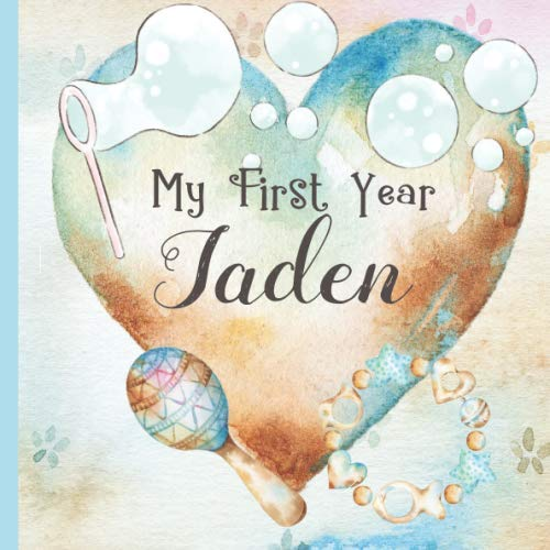 Jaden: Record and Celebrate Your Baby's 1st Year With This Baby Album and Memory Book and First Milestone Journal