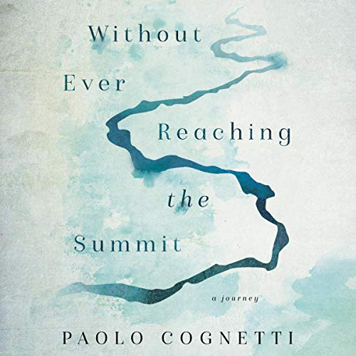 Without Ever Reaching the Summit audiobook cover art