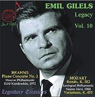 エミール・ギレリス 第10集 ~ ブラームス : ピアノ協奏曲 第2番 他 (Emil Gilels Legacy Vol.10 ~ Brahms : Piano Concerto No.2 | Mozart : Rondo, K.382 , Variations, K.455) [輸入盤]
