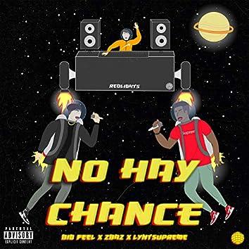 No Hay Chance