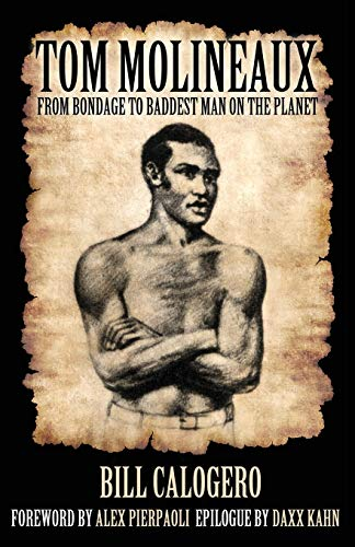 Tom Molineaux: : From bondage to baddest man on the planet