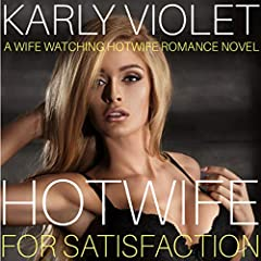 Hotwife for Satisfaction