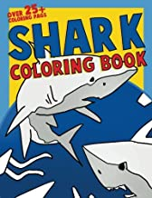 Shark Coloring Book: A Life Under the Sea Coloring Activity Book for Kids and Adults Filled with Sharks of the World (sharks books for kids) (Volume 1)
