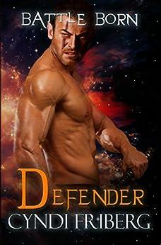 Defender (Battle Born Book 4) by [Cyndi Friberg]
