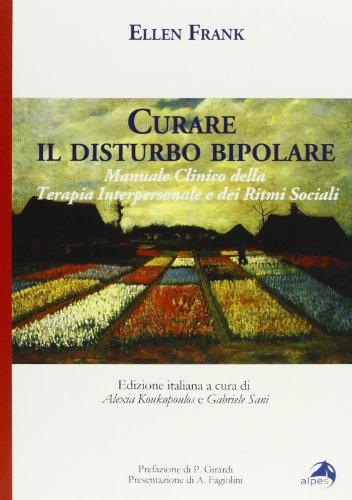 Curare il disturbo bipolare. Manuale clinico della terapia interpersonale e dei ritmi sociali