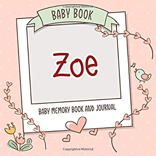 Baby Book Zoe - Baby Memory Book and Journal: Personalized Newborn Gift, Album for Memories and Keepsake Gift for Pregnanc...