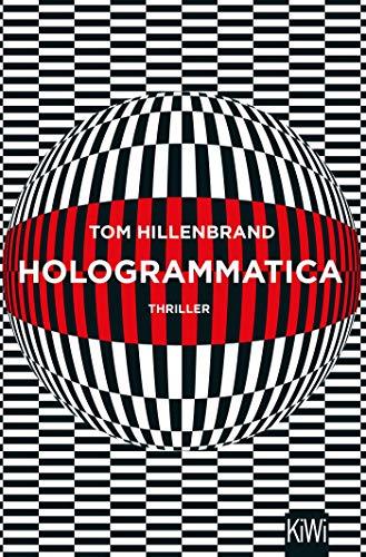 Hologrammatica: Thriller (Aus der Welt der Hologrammatica, Band 1)