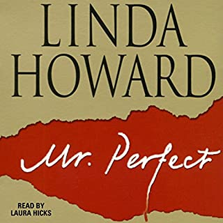 Mr. Perfect                   Auteur(s):                                                                                                                                 Linda Howard                               Narrateur(s):                                                                                                                                 Laura Hicks                      Durée: 10 h et 6 min     1 évaluation     Au global 5,0