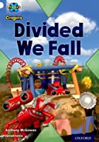 Project X Origins: White Book Band, Oxford Level 10: Working as a Team: Divided We Fall by Anthony McGowan(2014-01-09)