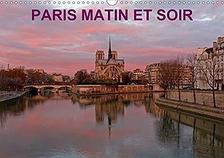 PARIS MATIN ET SOIR (Calendrier mural 2020 DIN A3 horizontal): Photographies artistiques du patrimoine historique de Paris au lever et à la tombée du jour. (Calendrier mensuel, 14 Pages)