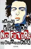 No Future. Histoire du punk